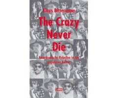 "Klaus Bittermann ""The Crazy never die"""