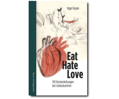 "Inge Fasan ""Eat Hate Love"""