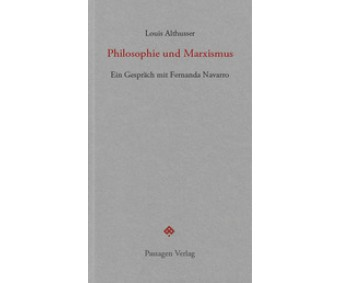 "Louis Althusser ""Philosophie und Marxismus"""