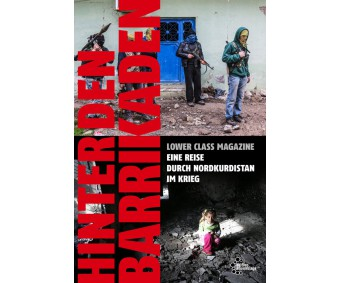 "Lower Class Magazine ""Hinter den Barrikaden"