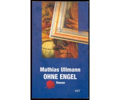"Mathias Ullmann ""Ohne Engel"""