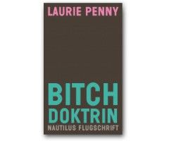 "Laurie Penny ""Bitch Doktrin"""