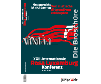 "Broschüre ""XXII. Internationale Rosa-Luxemburg-Konferenz 2017"""