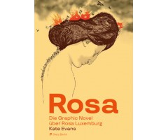 "Kate Evans  ""Rosa. Die Graphic Novel über Rosa Luxemburg"""