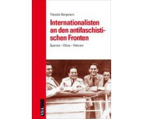 "Theodor Bergmann ""Internationalisten an den antifaschistischen Fronten"""