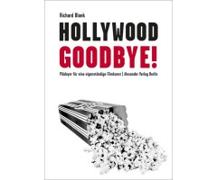 "Richard Blank ""Hollywood, Goodbye!"""