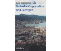 "Lars Borgersrud ""Die Wollweber-Organisation in Norwegen"""