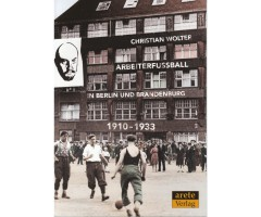 "Christian Wolter ""Arbeiterfussball in Berlin und Brandenburg 1910-1933"""