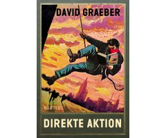 "David Graeber ""Direkte Aktion"""