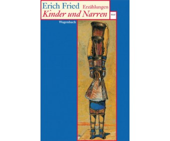 "Erich Fried ""Kinder und Narren"""