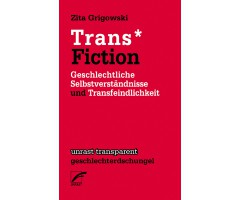 "Zita Grigowski ""Trans* Fiction"""