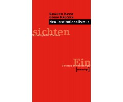 "Raimund Hasse/Georg Krücken ""Neo-Institutionalismus"""