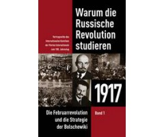 "Internat. Komitee d. vierten Internationale (Hg.) ""Warum die Russische Revolution studieren"" (Bd. 1)"