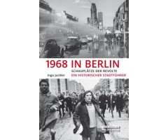 "Ingo Juchler ""1968 in Berlin"""