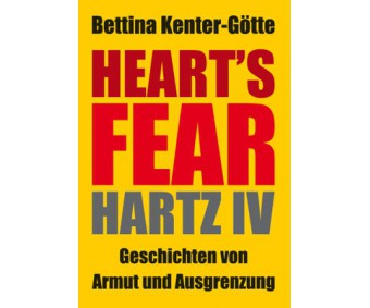 "Bettina Kenter-Götte  ""Heart´s Fear Hartz IV"""