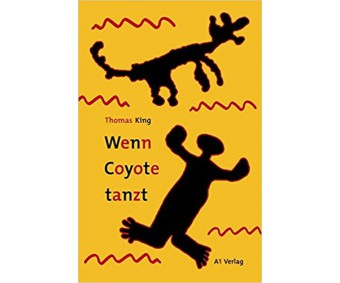 "Thomas King ""Wenn Coyote tanzt"""