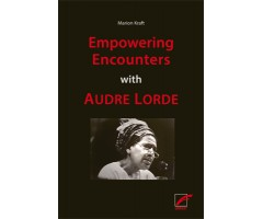 """Marion Kraft """"Empowering Encounters with Audre Lorde"""""""