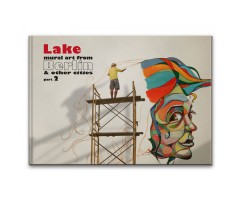 "Lake ""Mural Art from Berlin & other Cities (Part 2)"""