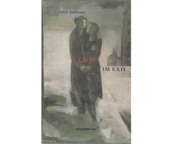 """Edith Anderson """"Liebe im Exil"""""""