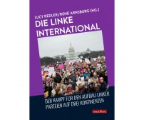 "Lucy Redler, René Arnsburg (Hg.) "" Die Linke international"""