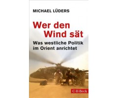 "Michael Lüders ""Wer den Wind sät"""