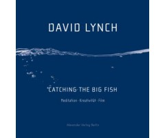 "David Lynch ""Catching The Big Fish"""