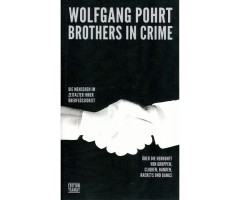 """Wolfgang Pohrt """"Brothers in crime"""""""