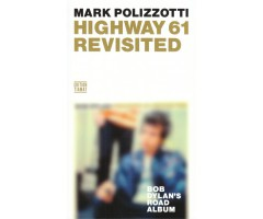 """Mark Polizzotti """"Highway 61 revisited"""""""