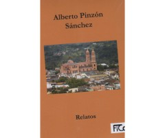 "Alberto Pinzón Sanchez ""Relatos"""