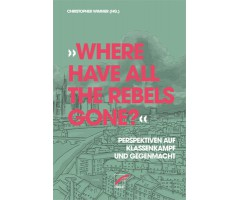 """Christopher Wimmer (Hg.) """"Where have all the Rebels gone?"""""""