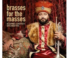 "CD ""Dzambo Agusevi Orchestra - Brasses For The Masses"""
