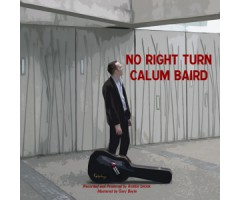 "CD ""Calum Baird - No Right Turn"""