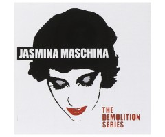 "CD ""Jasmina Maschina - The Demolition Series"""