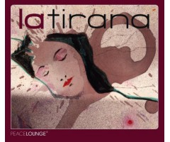"CD ""Peace Lounge - La Tirana"""