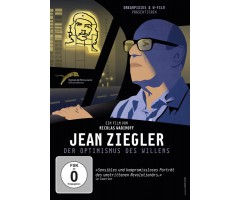 """Jean Ziegler – Der Optimismus des Willens"""