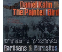 "CD ""Daniel Kahn&The Painted Bird - Partisans&Parasites"""